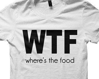 WTF Where's The Food T-shirt - Cara Delevingne Tshirt Tee - Funny T-shirt for Women Men Ladies Teen Girls Boys