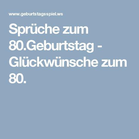 Sprüche zum 80.Geburtstag - Glückwünsche zum 80.