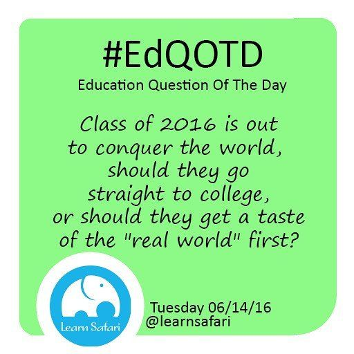 """We have a whole new crop of bright minds ready to take over the world should they gostraight to college or take a sabbatical to """"find"""" themselves or maybe just a little breather before they join Corporate America? Let us know what you think!  #EdQOTD #QOTD #college #classof2016 #learnspanish #parenting #advice #teachersofinstagram"""