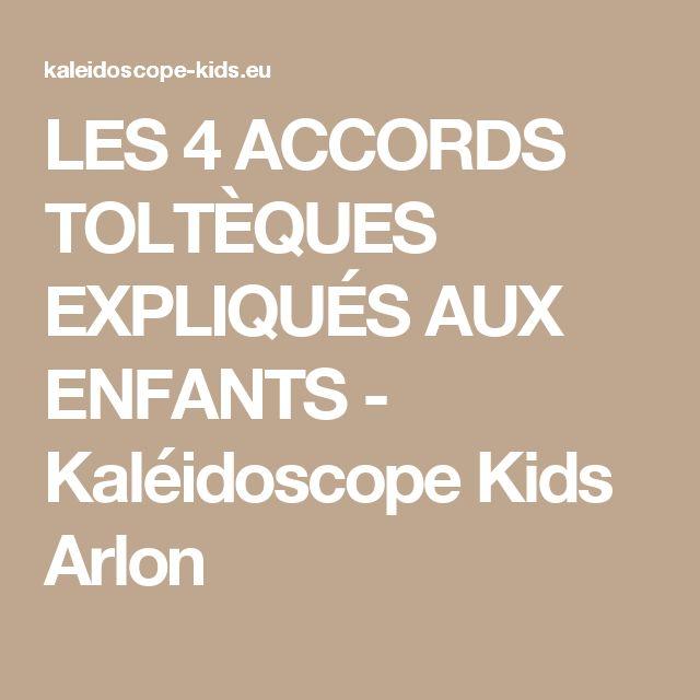LES 4 ACCORDS TOLTÈQUES EXPLIQUÉS AUX ENFANTS - Kaléidoscope Kids Arlon