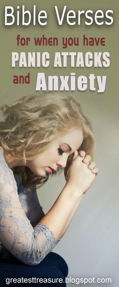 Helpful Bible Verses for Panic Attacks and Anxiety. Cast your cares on the LORD, Do not be anxious about anything, Jeremiah 29:11, Proverbs 3:5, The LORD is my strength,