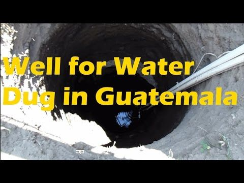 (163) Hand Digging 30 Foot Water Well in Arcos Iris Hotel Lake Atitlan - YouTube