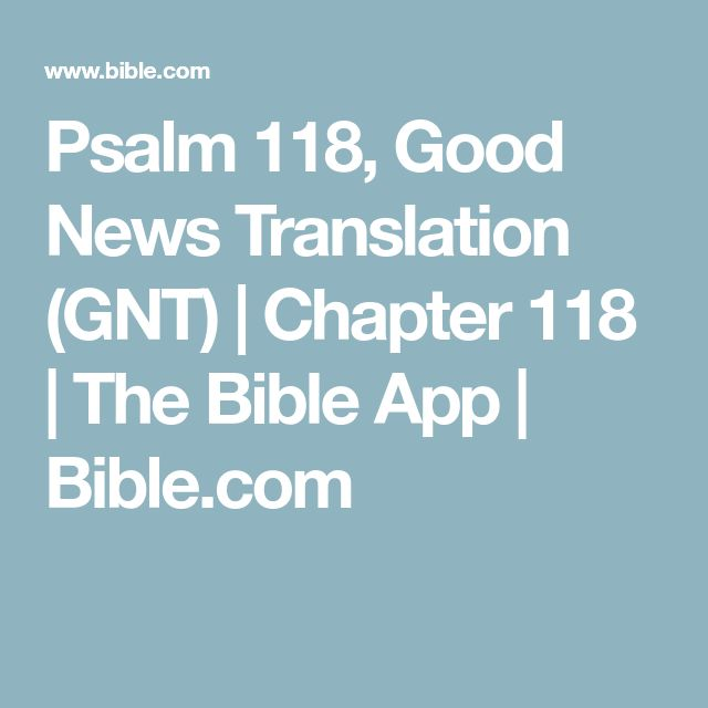 Psalm 118, Good News Translation (GNT) | Chapter 118 | The Bible App | Bible.com