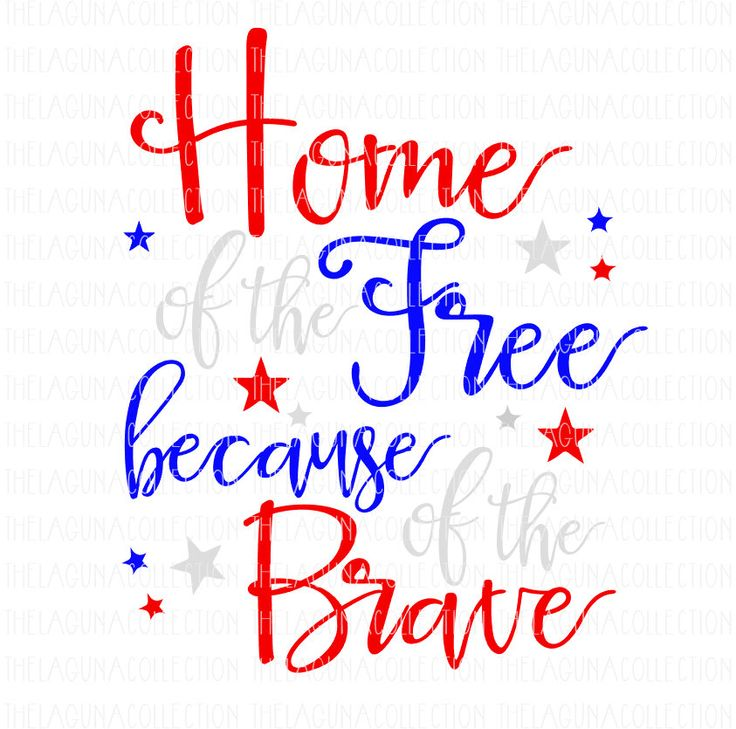 Home of the Free Because of the Brave SVG, Patriotic Svg, 4th of July svg, Wood Sign, Cutting File, SVG File, Patriotic, DIY Shirt, dxf, png by TheLagunaCollection on Etsy https://www.etsy.com/listing/287427159/home-of-the-free-because-of-the-brave
