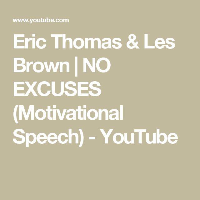 Eric Thomas & Les Brown   NO EXCUSES (Motivational Speech) - YouTube