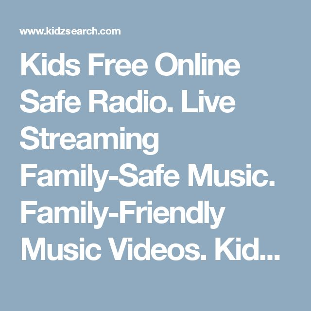 Kids Free Online Safe Radio. Live Streaming Family-Safe Music. Family-Friendly Music Videos. KidzSearch.com