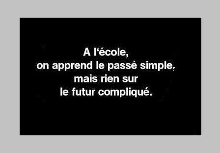 Difficile pour beaucoup, déjà, d'acquérir le passé simple ... Alors parvenir à conjuguer avec justesse le futur compliqué !