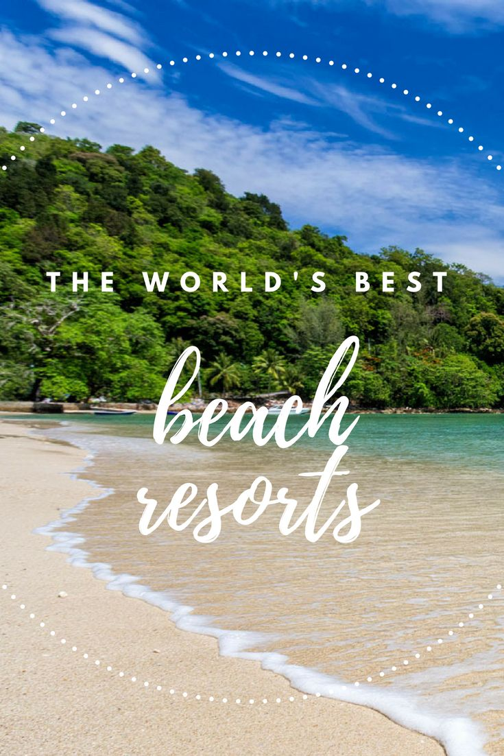 The world s best beach resorts from the luxury hotel experts at five star alliance