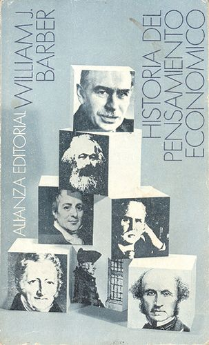 "Cover design: Daniel Gil. Spanish edition of ""A History of Economic Thought,"" by William J. Barber. (Alianza Editorial.)"