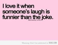 Love to laugh!!!