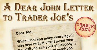 A Dear John Letter to Trader Joe's