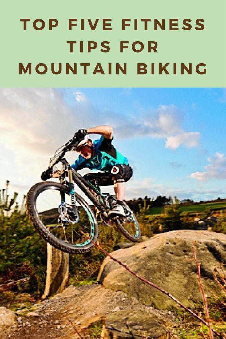 Top Five Fitness Tips For Mountain Biking Mountain Biking
