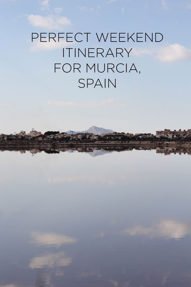 Perfect weekend itinerary for Murcia, Spain