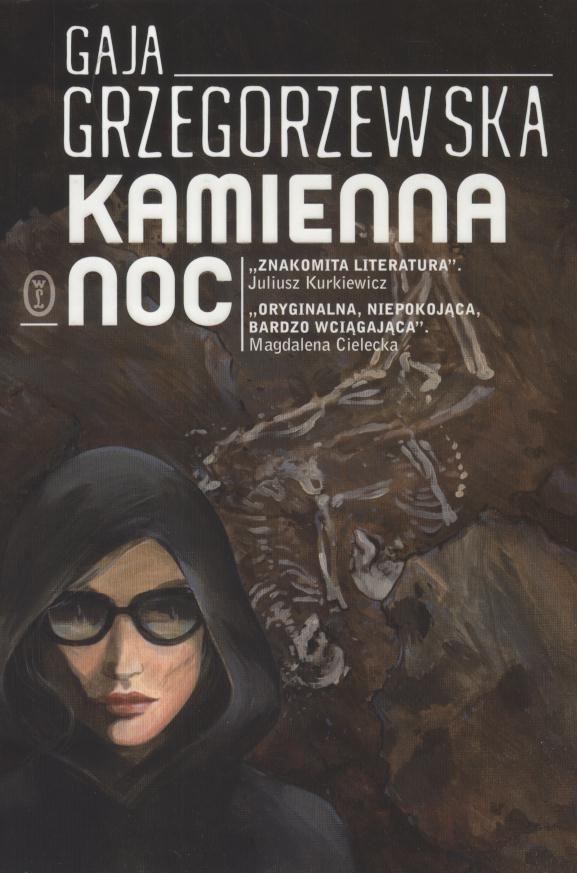 Kamienna noc / Gaja Grzegorzewska. - Kraków : Wydawnictwo Literackie, 2016. SOWA-WWW : Katalog księgozbioru WBP w Opolu