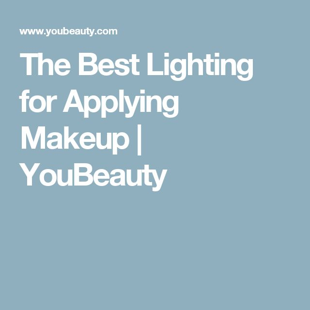 The Best Lighting for Applying Makeup | YouBeauty