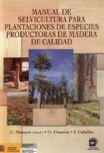 Manual de selvicultura para plantaciones de especies productoras de madera de calidad, de G. Montero.   L/Bc 630*3 MON man    http://almena.uva.es/search~S1*spi?/tmanual+de+selvicultura/tmanual+de+selvicultura/1%2C3%2C3%2CB/frameset&FF=tmanual+de+selvicultura+para+plantaciones+de+especies+productoras+de+madera+de+calidad&1%2C1%2C