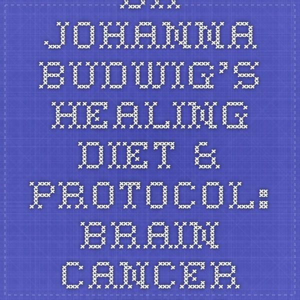 Dr Johanna Budwig's Healing Diet & Protocol: Brain Cancer (Adenoma, Glioblastoma Multiforme, Anaplastic Astrocytoma, Glioma) Cure Testimonials
