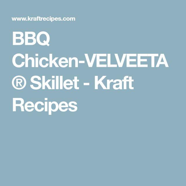 BBQ Chicken-VELVEETA® Skillet - Kraft Recipes