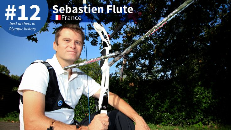 Best #Olympic Archers of All-Time: #12 Sebastien Flute