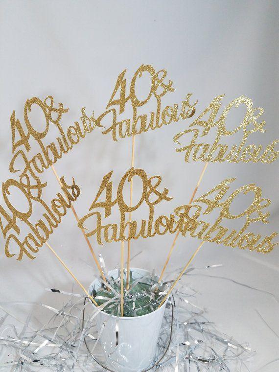 6 40 Fabulous Cake Topper Centerpieces Sticks 40th