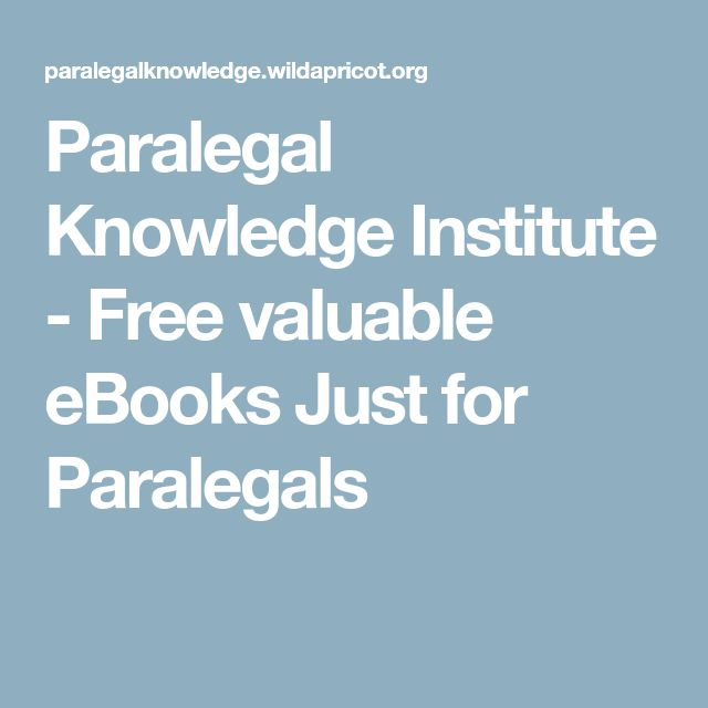 Paralegal Knowledge Institute - Free valuable eBooks Just for Paralegals