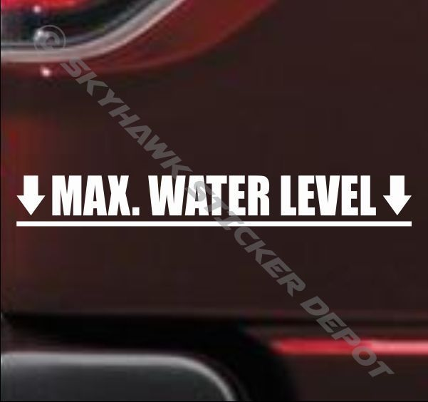 Max water level bumper sticker vinyl decal off road vehicle truck suv fits jeep