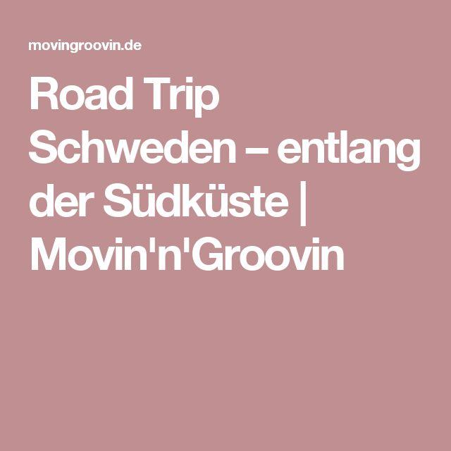 Road Trip Schweden – entlang der Südküste | Movin'n'Groovin