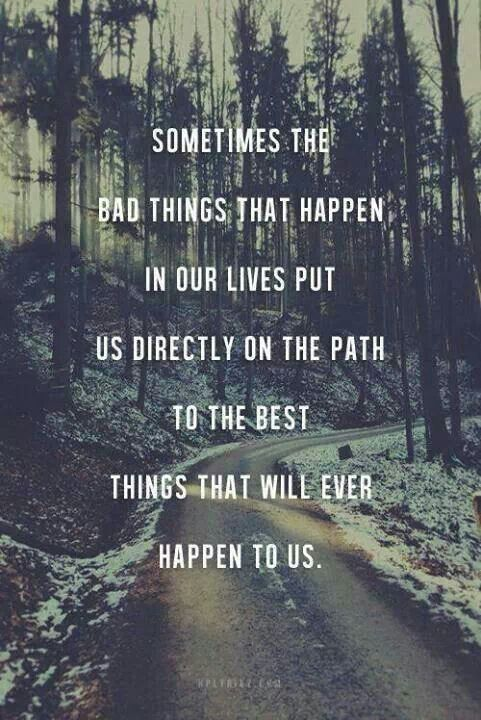 Some times we just have to move on to get where we're supposed to be.