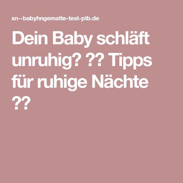 Dein Baby schläft unruhig? ♥♥ Tipps für ruhige Nächte ♥♥