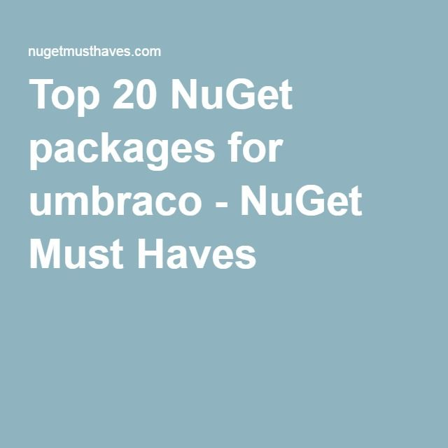 Top 20 NuGet packages for umbraco - NuGet Must Haves