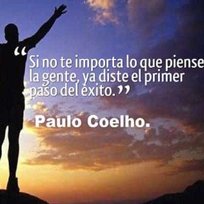 """""""Si no te importa lo que piense la gente, ya diste el primer paso del éxito."""" #PauloCoelho #Citas #Frases @Candidman"""