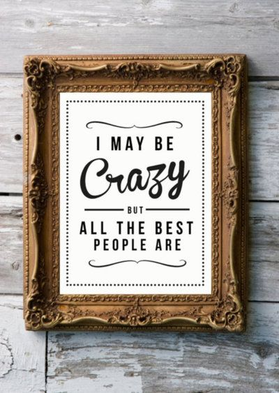 .Alice Sayings, Click Here For Boho, I M Crazy, Art Prints, Inspirational Quotes, Boho Quote, Inspiration Quotes, Crazy Friends Quotes, Designer Quotes