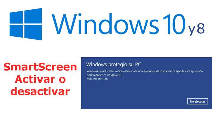 Como activar o desactivar el mensaje de seguridad SmartScreen ✅ en el sistema operativo Windows 10 o Windows 8. #Windows #Seguridad #SmartScreen #Microsoft downloadsource.es