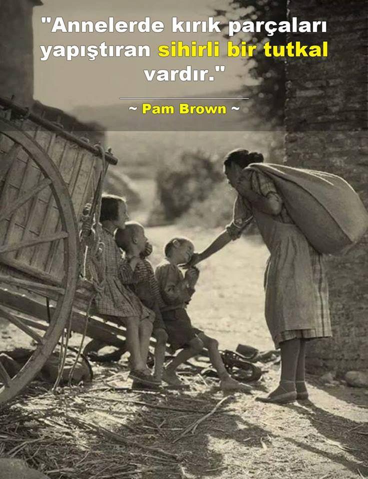 Annelerde kırık parçaları yapıştıran sihirli bir tutkal vardır. - Pam Brown #sözler #anlamlısözler #güzelsözler #manalısözler #özlüsözler #alıntı #alıntılar #alıntıdır #alıntısözler