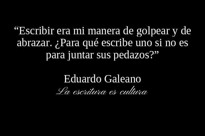 Eduardo Galeano.                                                                                                                                                      Más