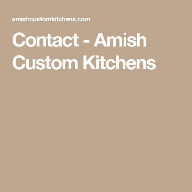 Contact   Amish Custom Kitchens