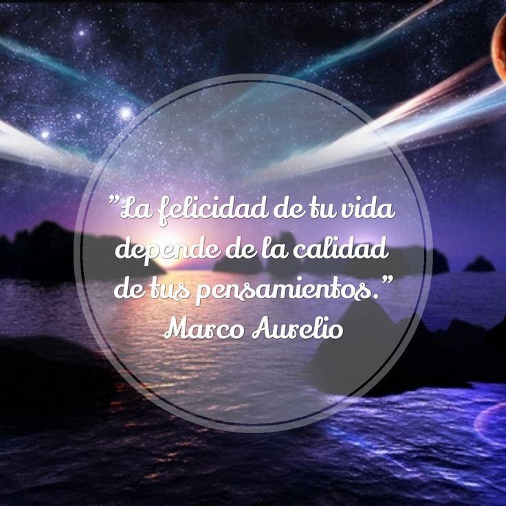 """""""La felicidad de tu vida depende de la calidad de tus pensamientos."""" - Marco Aurelio #felicidad #frases"""