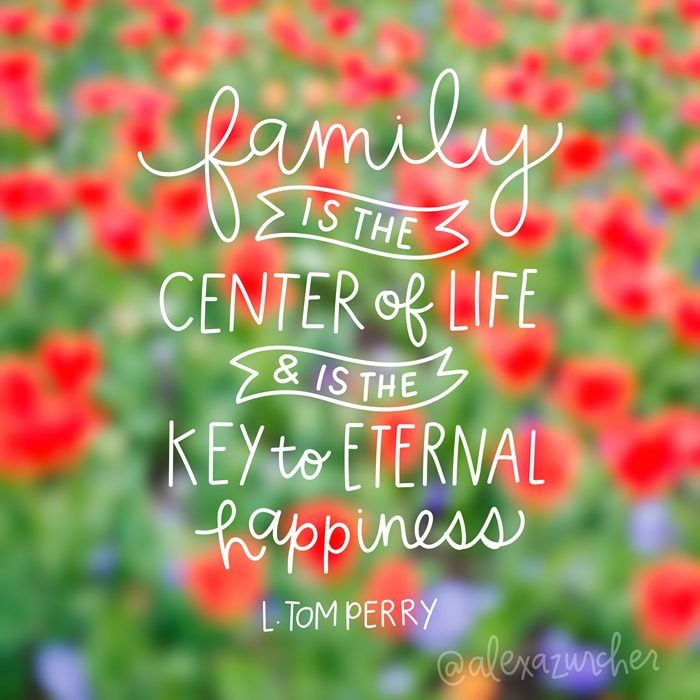 Family is the center of life and is the key to eternal happiness. L Tom Perry, LDS Quotes