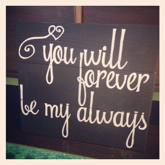 Rustic wood sign You Will Forever Be My Always by partyof9 on Etsy, $40.00