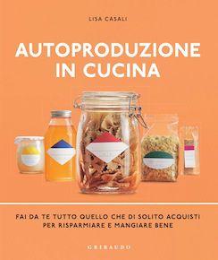 """""""Autoproduzione in cucina"""""""