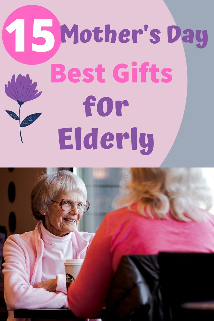 Mothers day best gifts for elderly in 2020 gifts for