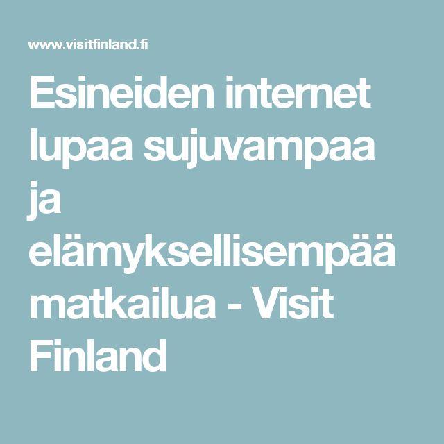 Esineiden internet lupaa sujuvampaa ja elämyksellisempää matkailua - Visit Finland