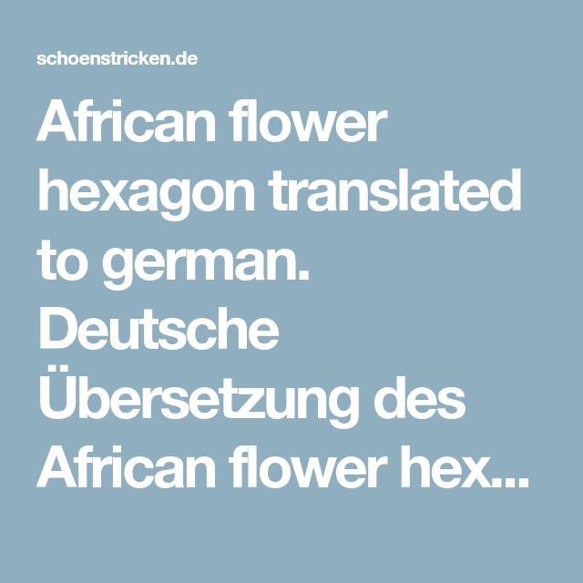 African flower hexagon translated to german. Deutsche Übersetzung des African flower hexagon. | Crocheting African Flowers | Flickr