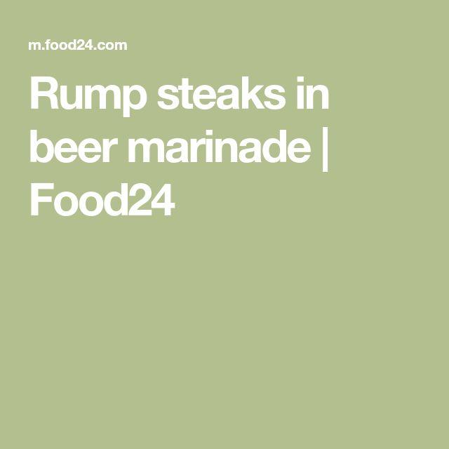 Rump steaks in beer marinade | Food24