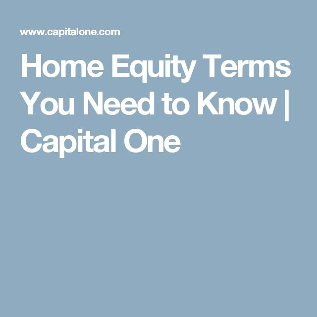 Home Equity Terms You Need to Know | Capital One