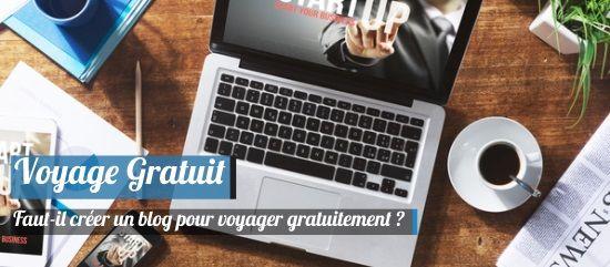 Faut-il créer un blog voyage pour voyager gratuitement ?
