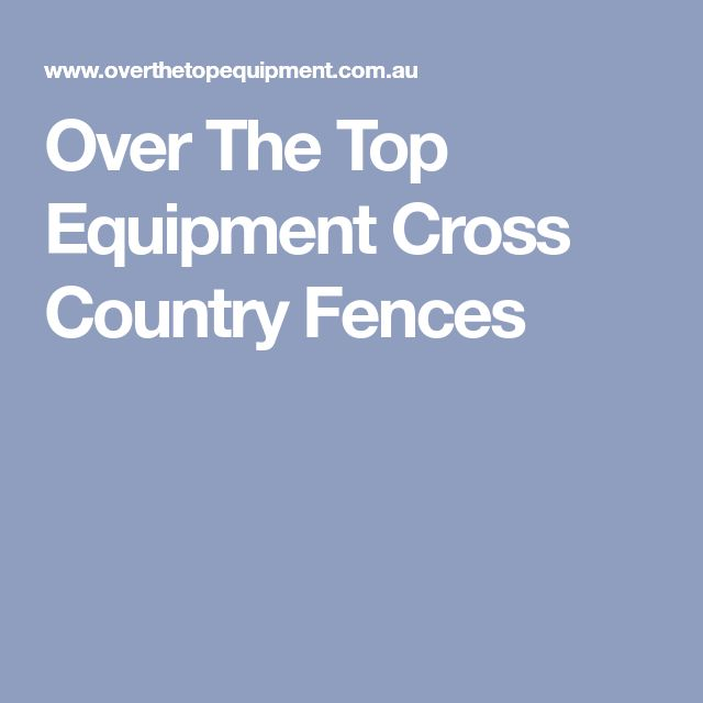 Over The Top Equipment Cross Country Fences