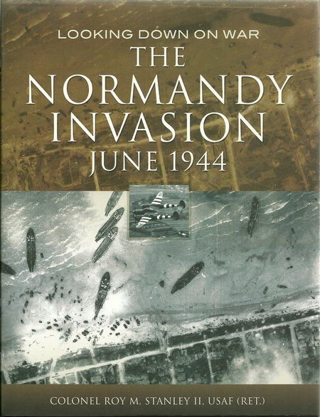 Looking Down On War - THE NORMANDY INVASION: JUNE 1944 review by Mark Barnes - http://www.warhistoryonline.com/reviews/war-normandy-invasion-june-1944-review-mark-barnes.html