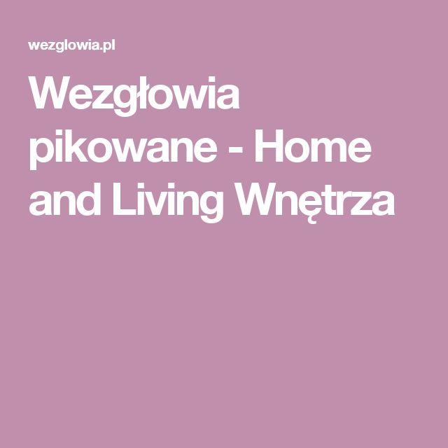 Wezgłowia pikowane - Home and Living Wnętrza
