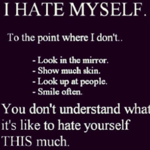 i hate myself quotes and sayings - photo #7